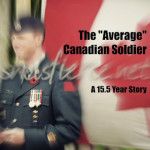 """The """"Average"""" Candian Soldier: A 15.5 Year Story"""