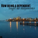 How being a dependent taught me to be independent
